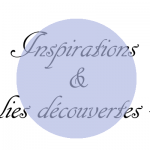 Inspirations et jolies découvertes sur la toile au quotidien #2