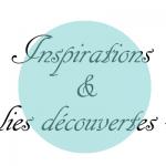 Inspirations et jolies découvertes sur la toile au quotidien #3