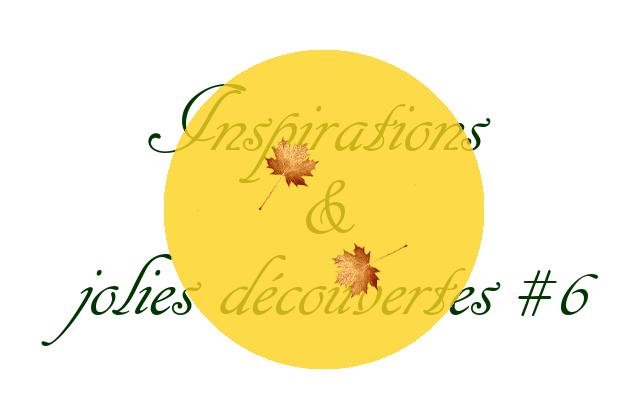 Inspirations et jolies découvertes6