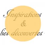 Inspirations et jolies découvertes sur la toile au quotidien #4